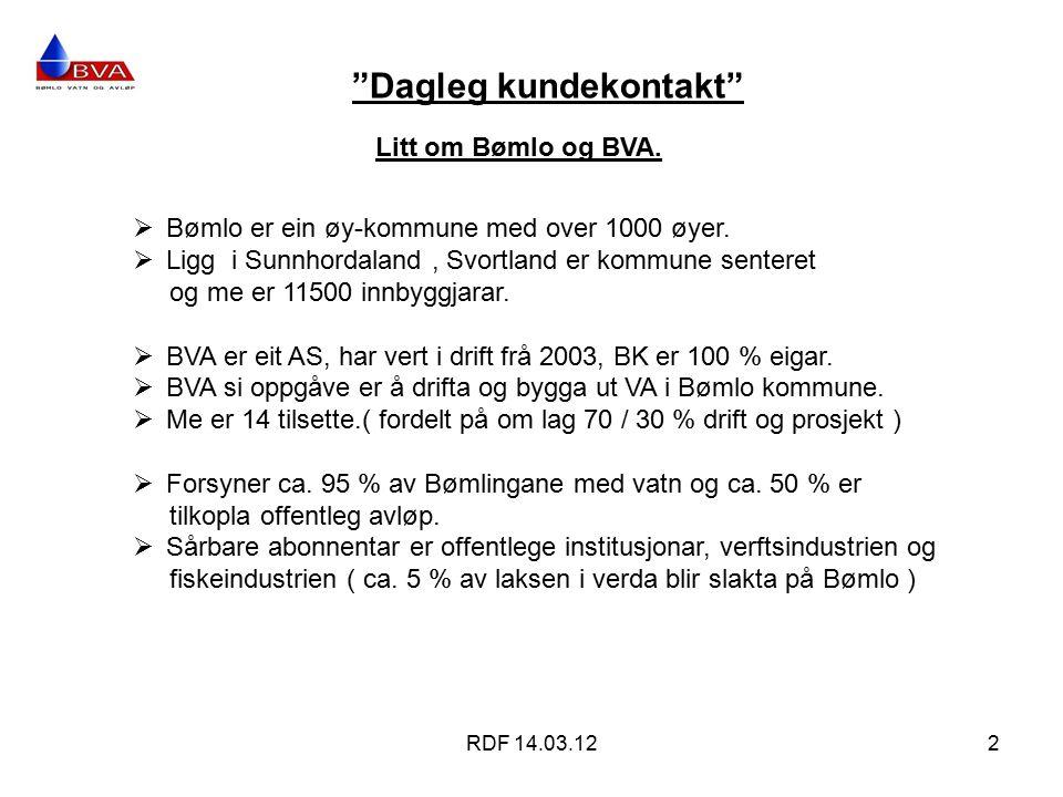 Dagleg kundekontakt RDF 14.03.122 Litt om Bømlo og BVA.