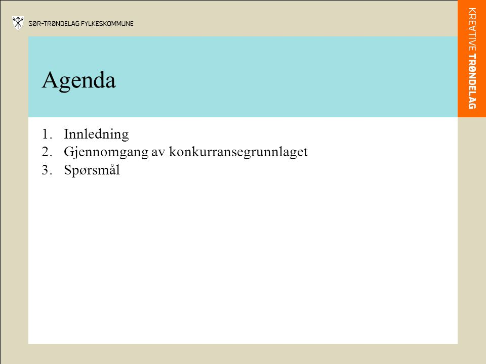 Agenda 1.Innledning 2.Gjennomgang av konkurransegrunnlaget 3.Spørsmål
