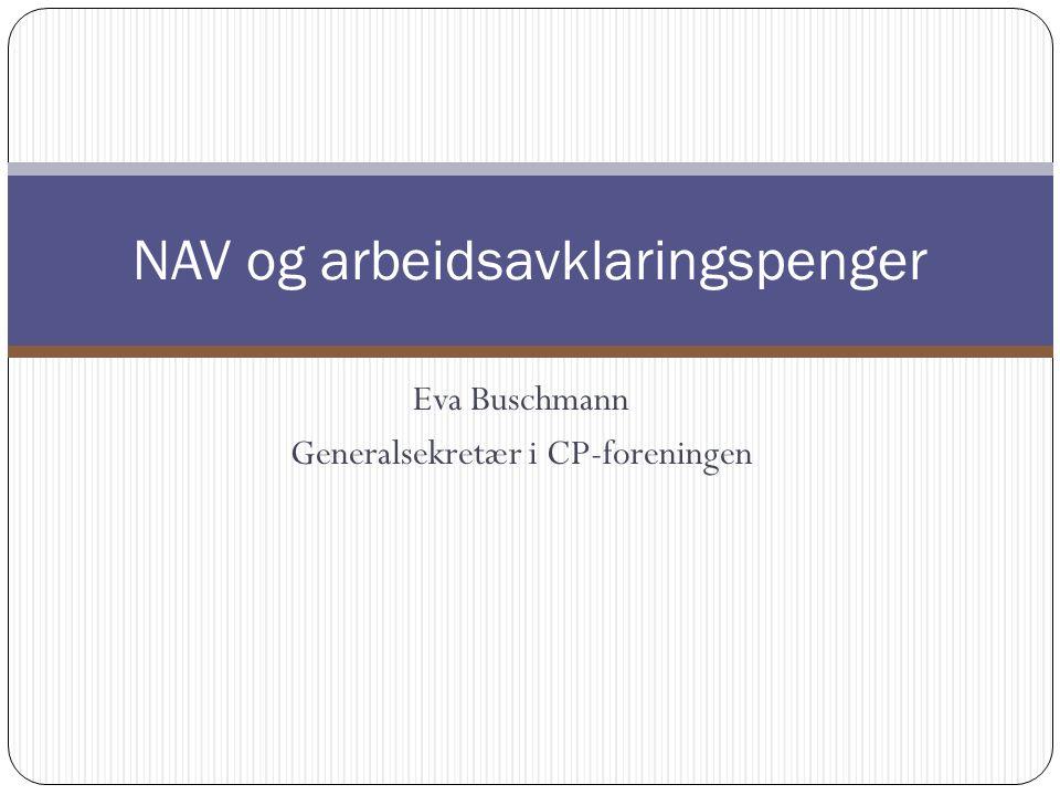 Eva Buschmann Generalsekretær i CP-foreningen NAV og arbeidsavklaringspenger