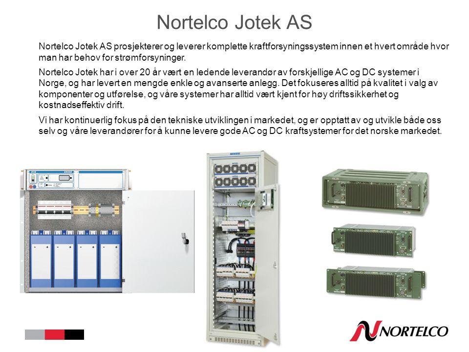 Nortelco Jotek AS Nortelco Jotek AS prosjekterer og leverer komplette kraftforsyningssystem innen et hvert område hvor man har behov for strømforsyninger.