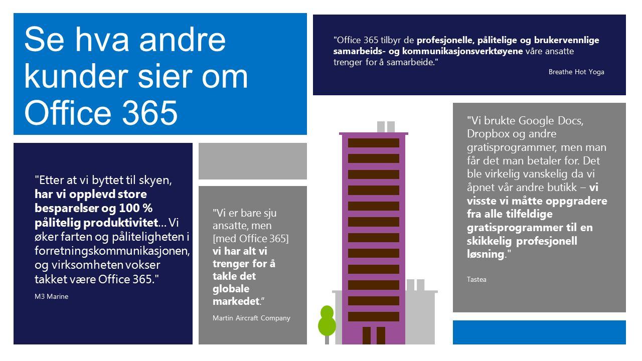 Se hva andre kunder sier om Office 365