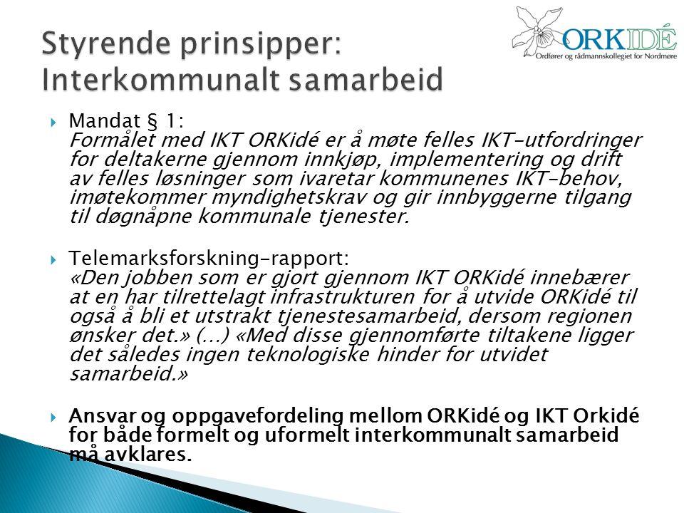  Mandat § 1: Formålet med IKT ORKidé er å møte felles IKT-utfordringer for deltakerne gjennom innkjøp, implementering og drift av felles løsninger som ivaretar kommunenes IKT-behov, imøtekommer myndighetskrav og gir innbyggerne tilgang til døgnåpne kommunale tjenester.