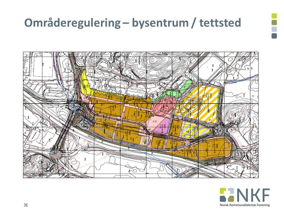 36 Områderegulering – bysentrum / tettsted