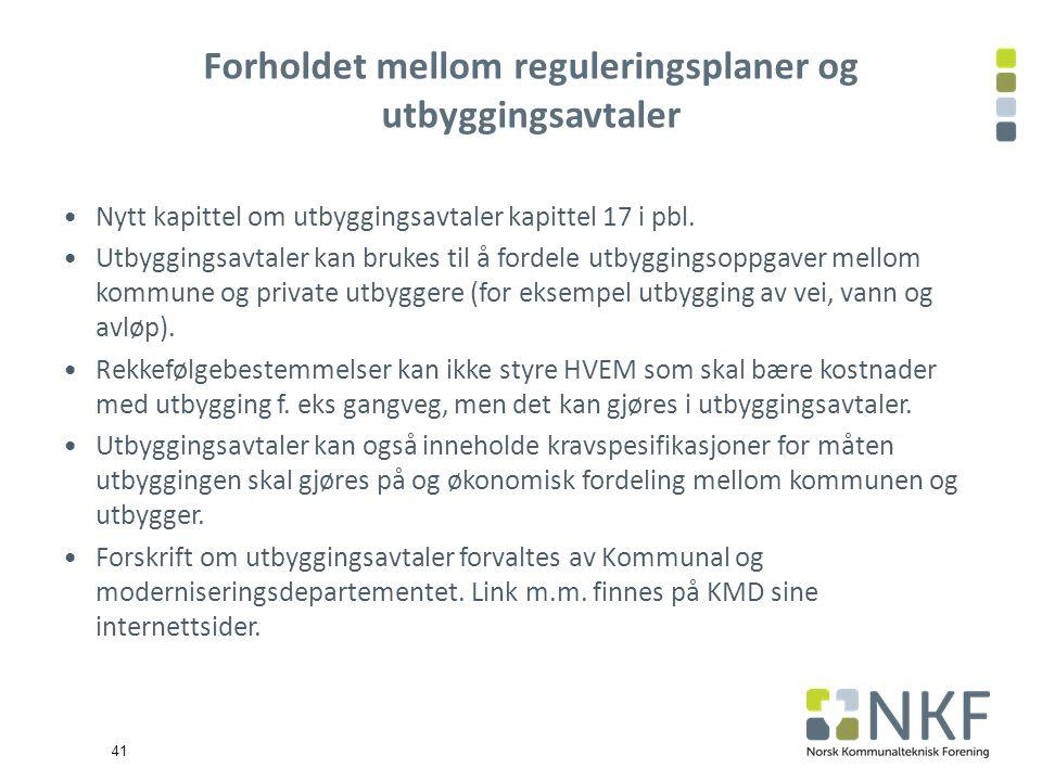 41 Nytt kapittel om utbyggingsavtaler kapittel 17 i pbl.