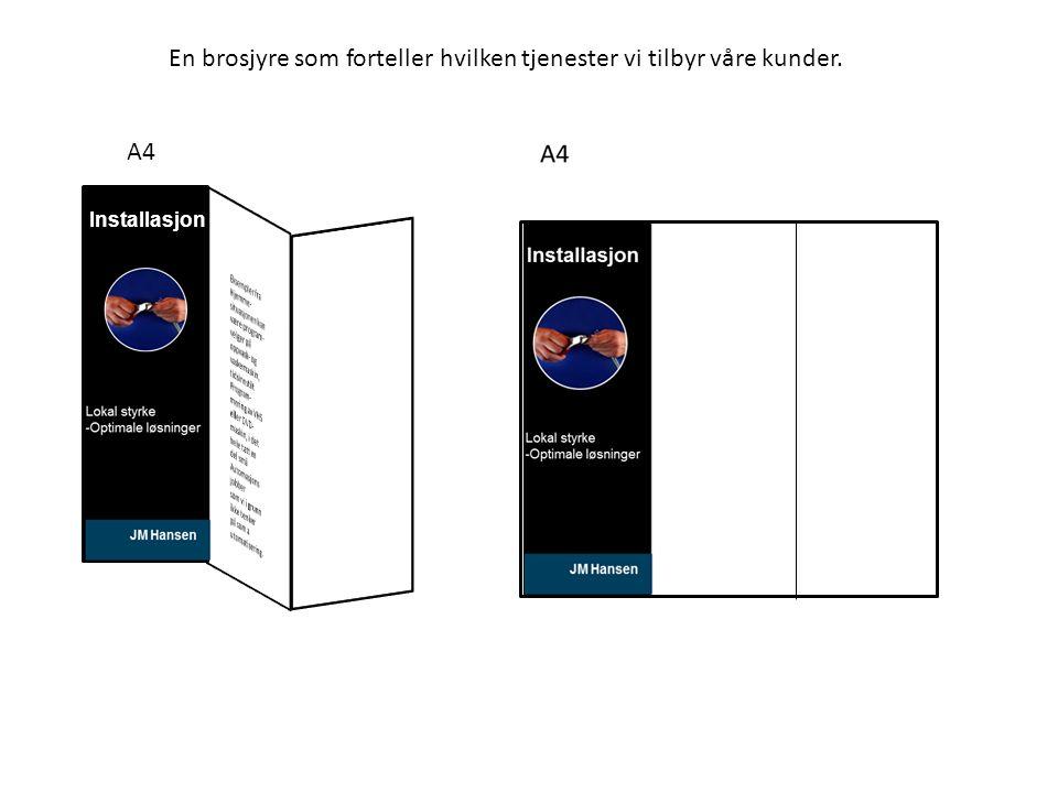 A4 En brosjyre som forteller hvilken tjenester vi tilbyr våre kunder. Installasjon