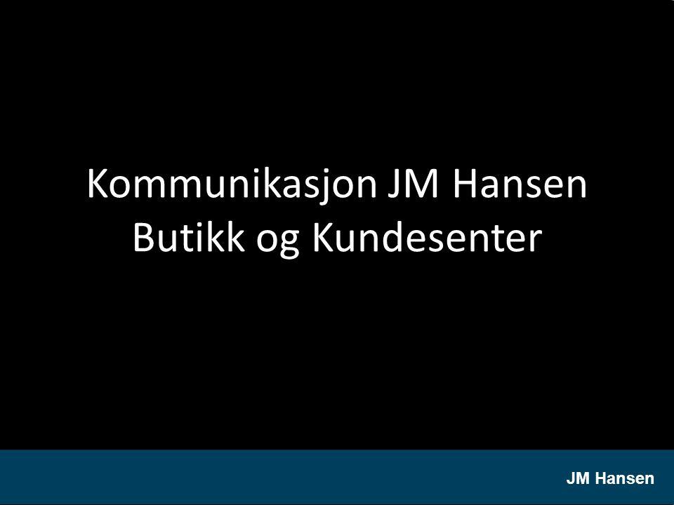 Kommunikasjon JM Hansen Butikk og Kundesenter JM Hansen