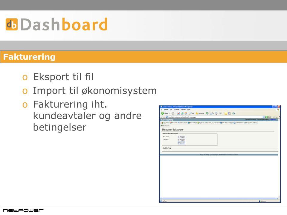 Fakturering oEksport til fil oImport til økonomisystem oFakturering iht.