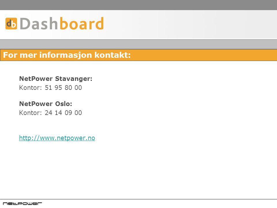 For mer informasjon kontakt: NetPower Stavanger: Kontor: 51 95 80 00 NetPower Oslo: Kontor: 24 14 09 00 http://www.netpower.no