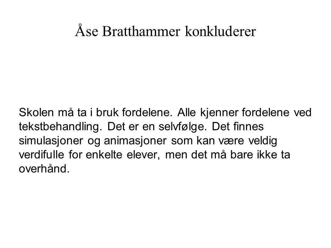 Åse Bratthammer konkluderer Skolen må ta i bruk fordelene.