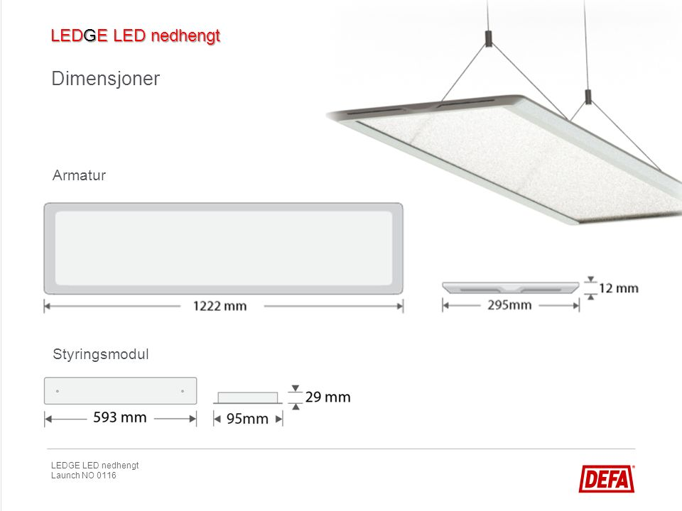 LEDGE LED nedhengt Launch NO 0116 Dimensjoner 78 mm Armatur Styringsmodul