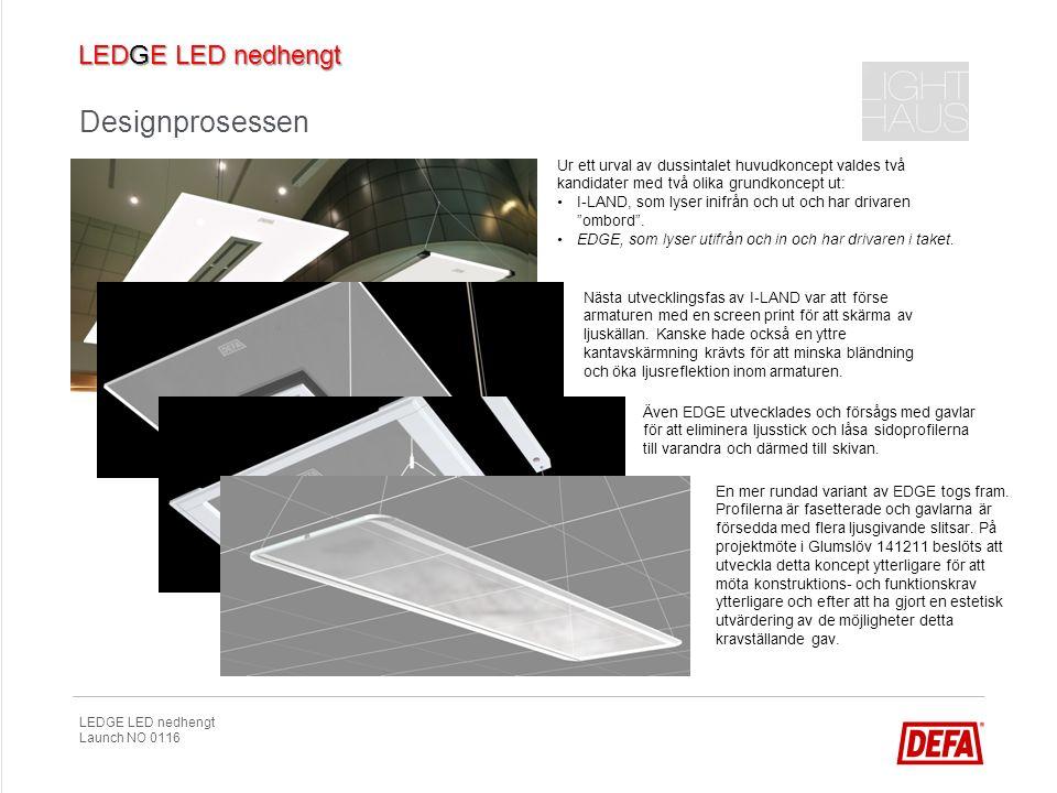 LEDGE LED nedhengt Launch NO 0116 Resultatet – «Less is more» - design utviklad med grunnlag i morgendagens teknik LEDGE - bearbetad minimalism - syftet har varit att skapa en svävande, lysande skiva i en armatur med minimal höjd och osynlig strömtillförsel.