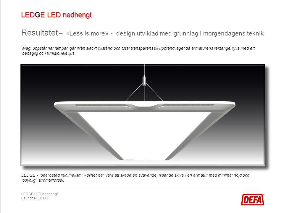 """LEDGE LED nedhengt Launch NO 0116 LEDGE - """"bearbetad minimalism"""" - syftet har varit att skapa en svävande, lysande skiva i en armatur med minimal höjd"""