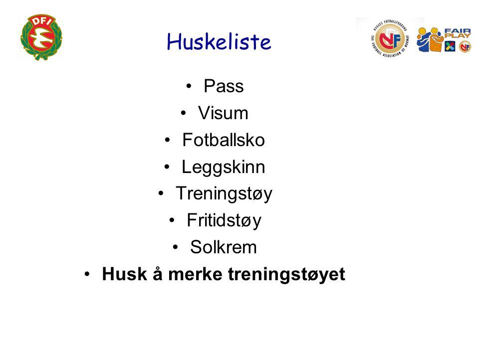 Huskeliste Pass Visum Fotballsko Leggskinn Treningstøy Fritidstøy Solkrem Husk å merke treningstøyet