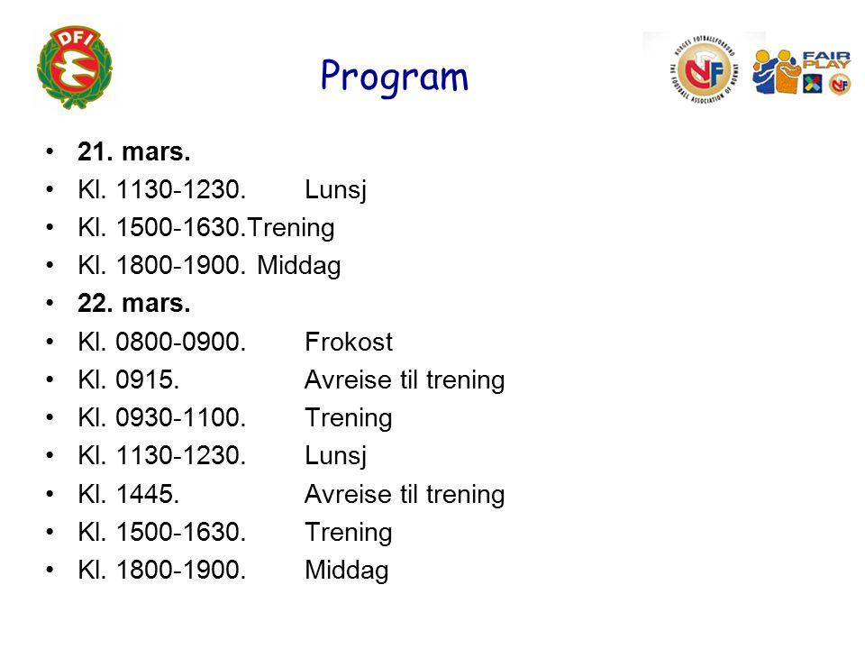 Program 21. mars. Kl. 1130-1230.Lunsj Kl. 1500-1630.Trening Kl.