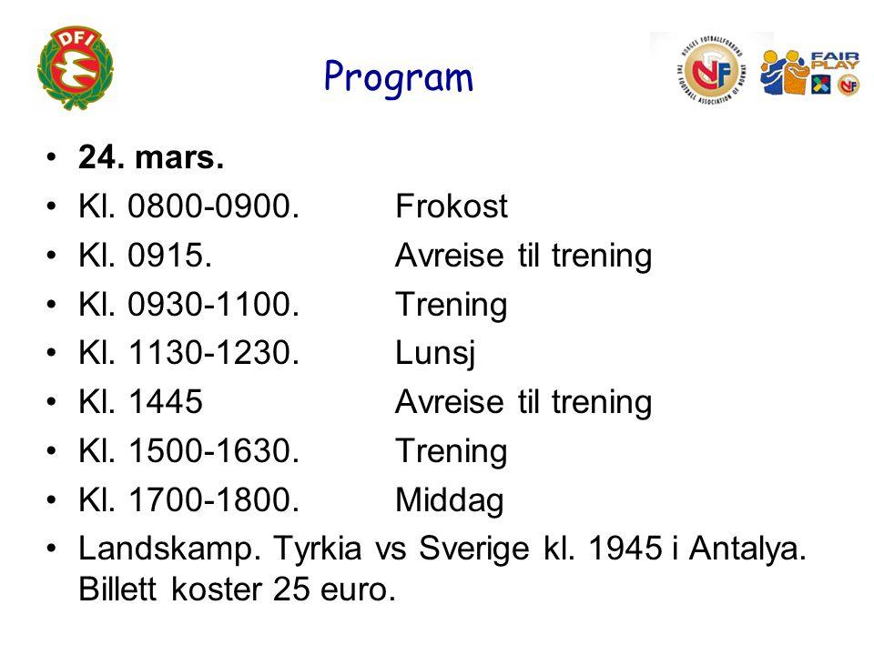 Program 25.mars Kl. 0800-0900. Frokost Kl. 0915. Avreise til trening Kl.
