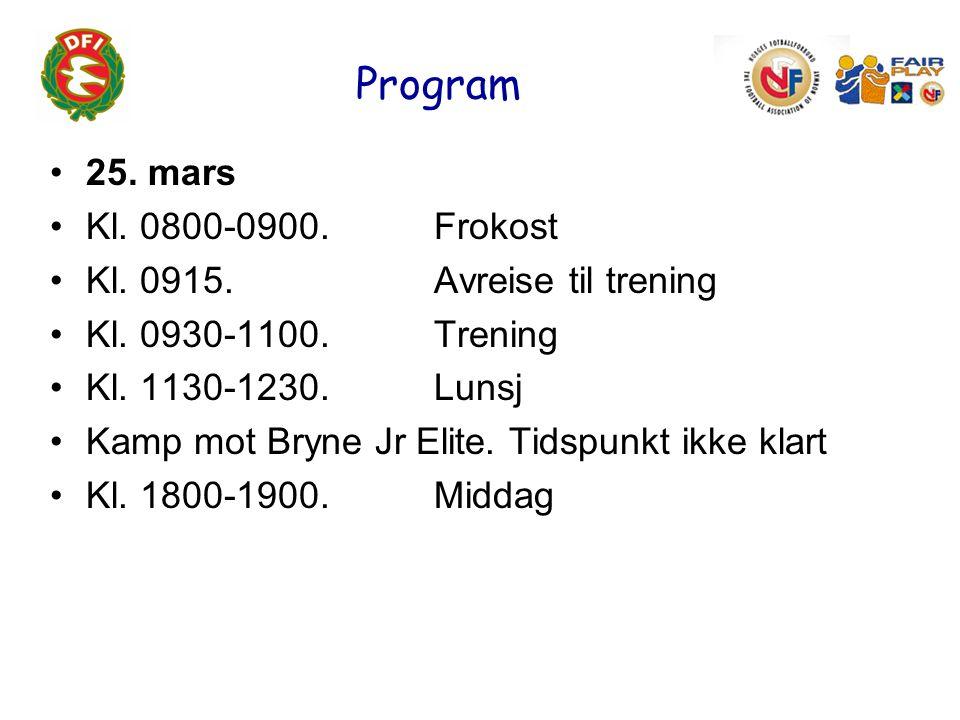 Program 26.mars Kl. 0800-0900. Frokost Kl. 0915. Avreise til trening Kl.
