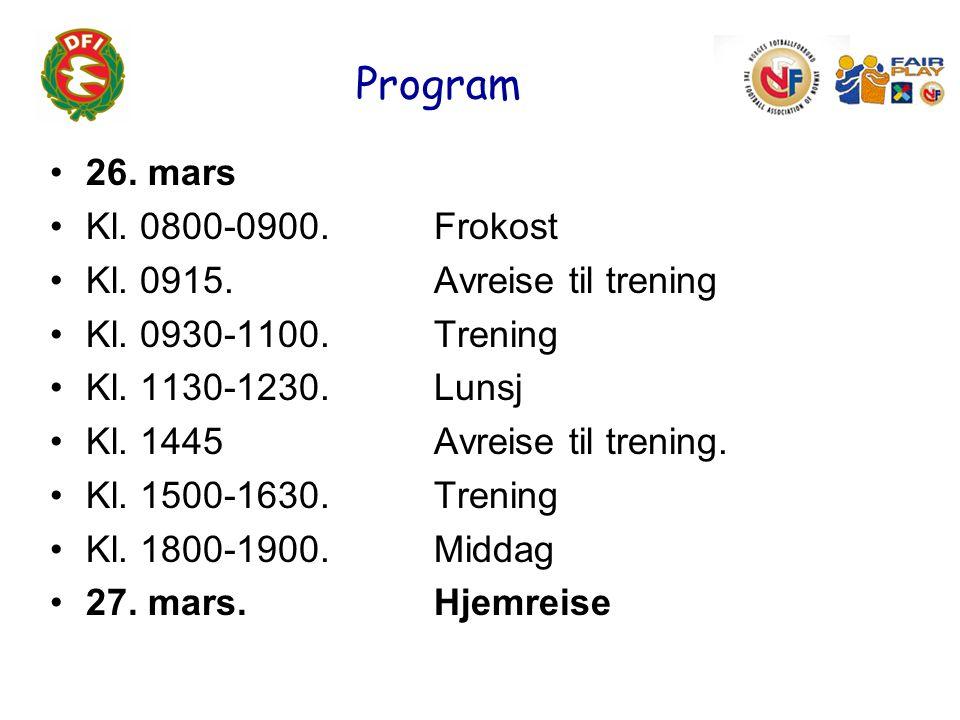 Program 26. mars Kl. 0800-0900. Frokost Kl. 0915.