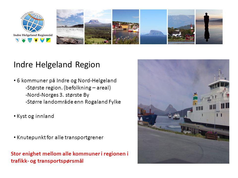 Indre Helgeland Region 6 kommuner på Indre og Nord-Helgeland -Største region. (befolkning – areal) -Nord-Norges 3. største By -Større landområde enn R
