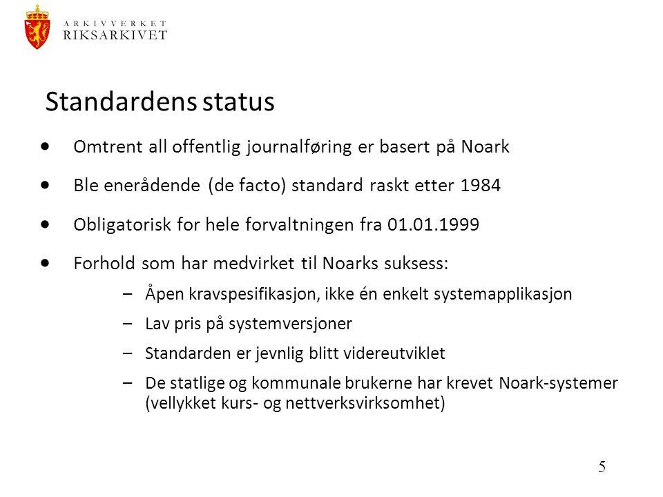 5 Standardens status  Omtrent all offentlig journalføring er basert på Noark  Ble enerådende (de facto) standard raskt etter 1984  Obligatorisk for hele forvaltningen fra 01.01.1999  Forhold som har medvirket til Noarks suksess: –Åpen kravspesifikasjon, ikke én enkelt systemapplikasjon –Lav pris på systemversjoner –Standarden er jevnlig blitt videreutviklet –De statlige og kommunale brukerne har krevet Noark-systemer (vellykket kurs- og nettverksvirksomhet)