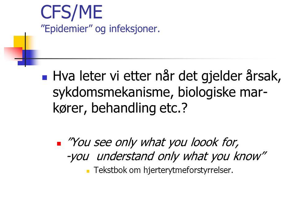 CFS/ME Epidemier og infeksjoner.