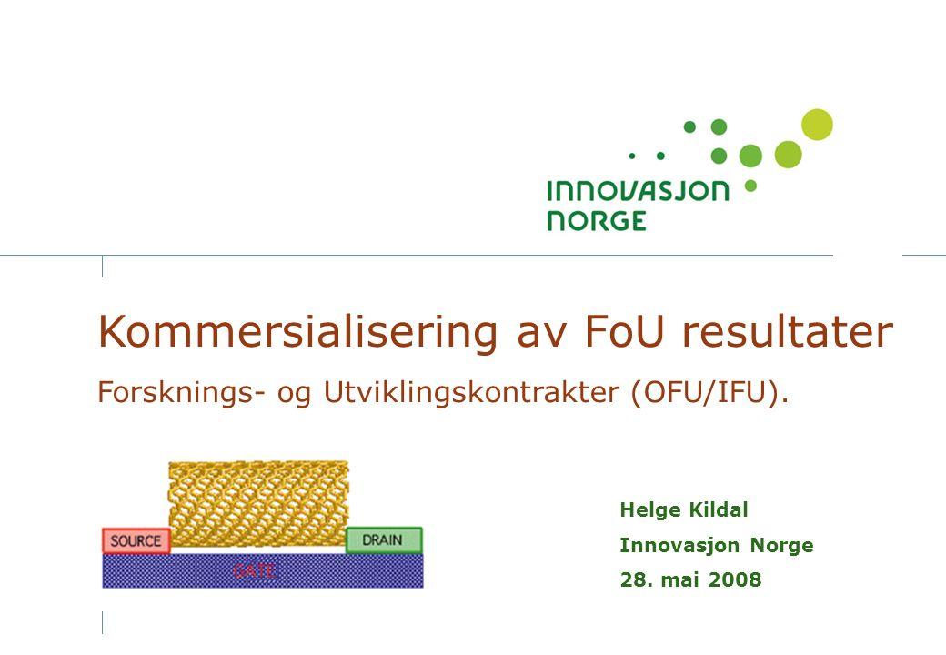 Kommersialisering av FoU resultater Forsknings- og Utviklingskontrakter (OFU/IFU).