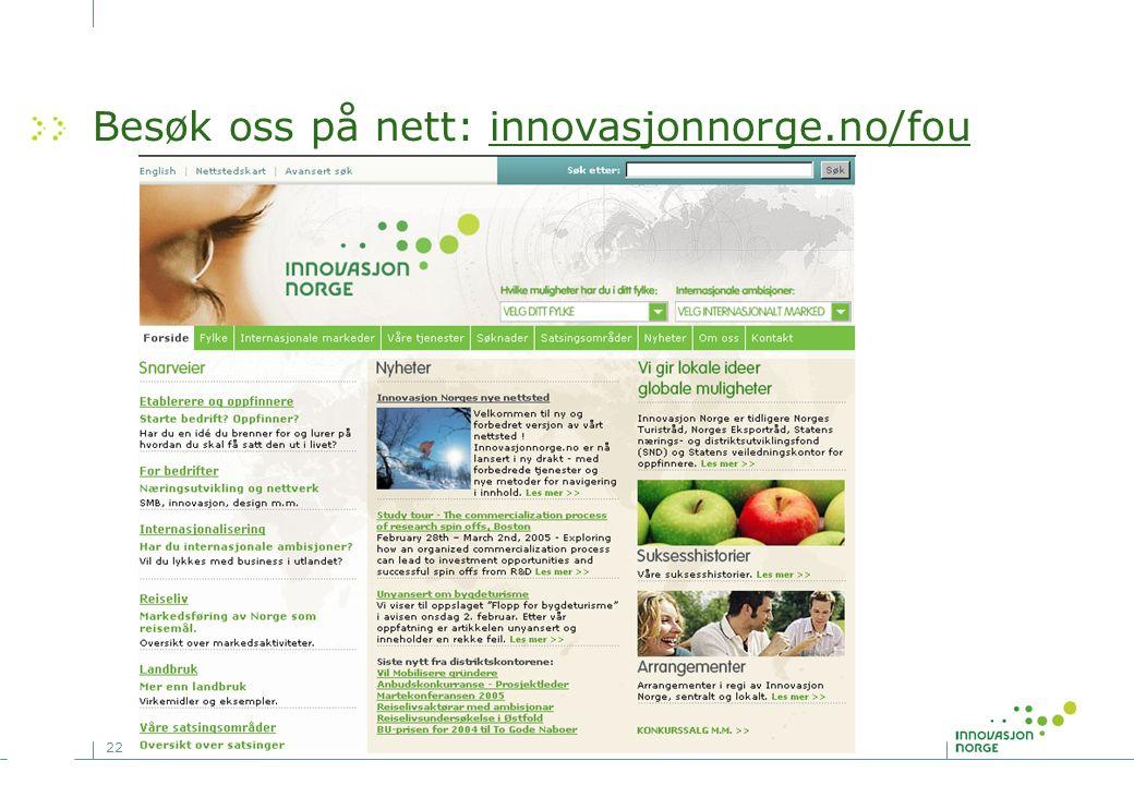 22 Besøk oss på nett: innovasjonnorge.no/fou