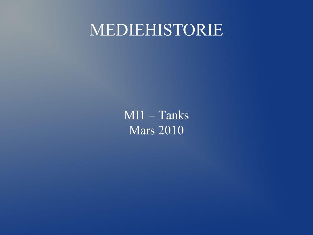 MEDIEHISTORIE MI1 – Tanks Mars 2010