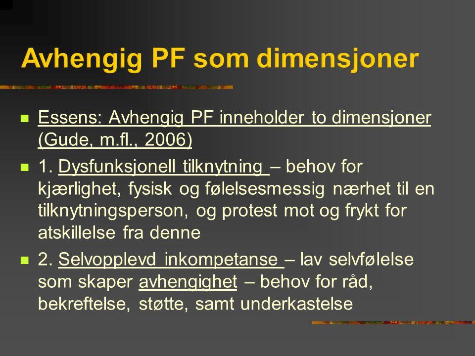Essens: Avhengig PF inneholder to dimensjoner (Gude, m.fl., 2006) 1.
