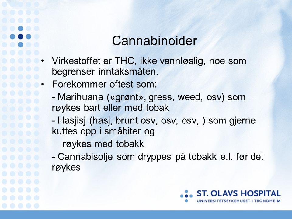 Cannabinoider Virkestoffet er THC, ikke vannløslig, noe som begrenser inntaksmåten.