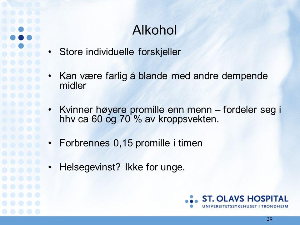 Alkohol Store individuelle forskjeller Kan være farlig å blande med andre dempende midler Kvinner høyere promille enn menn – fordeler seg i hhv ca 60 og 70 % av kroppsvekten.