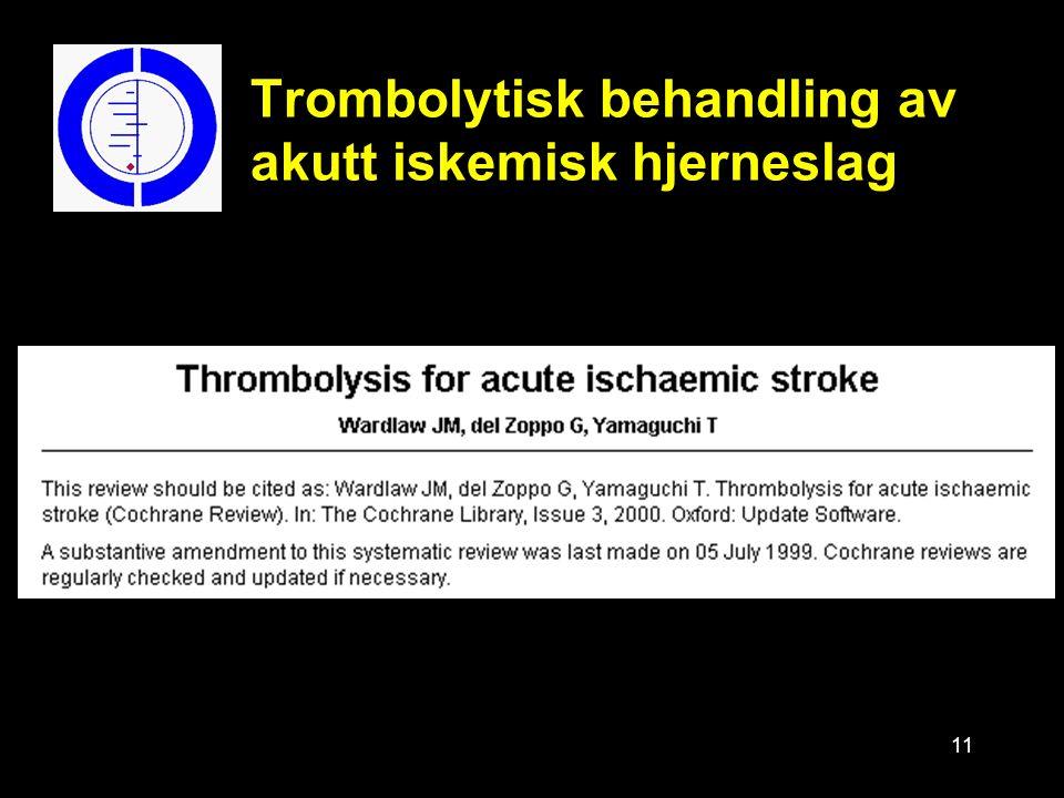 11 Trombolytisk behandling av akutt iskemisk hjerneslag