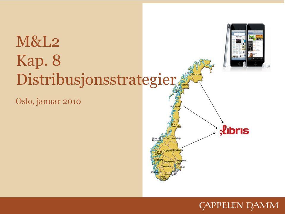 M&L2 Kap. 8 Distribusjonsstrategier Oslo, januar 2010