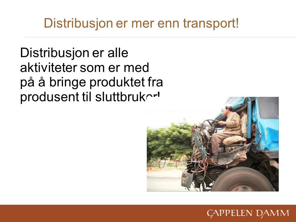 Distribusjon er mer enn transport.