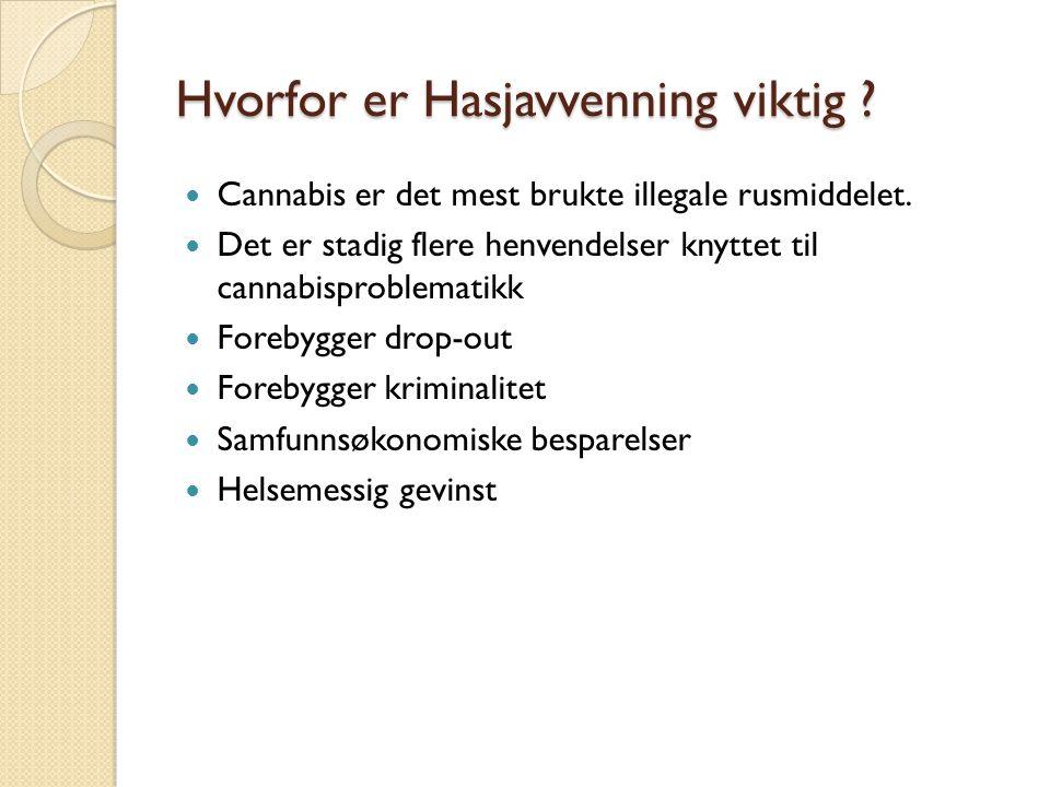 Hvorfor er Hasjavvenning viktig . Cannabis er det mest brukte illegale rusmiddelet.