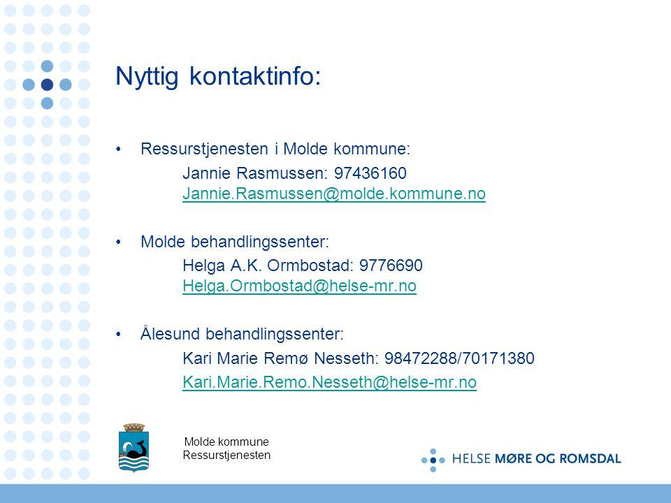 Ressurstjenesten i Molde kommune: Jannie Rasmussen: 97436160 Jannie.Rasmussen@molde.kommune.no Jannie.Rasmussen@molde.kommune.no Molde behandlingssent