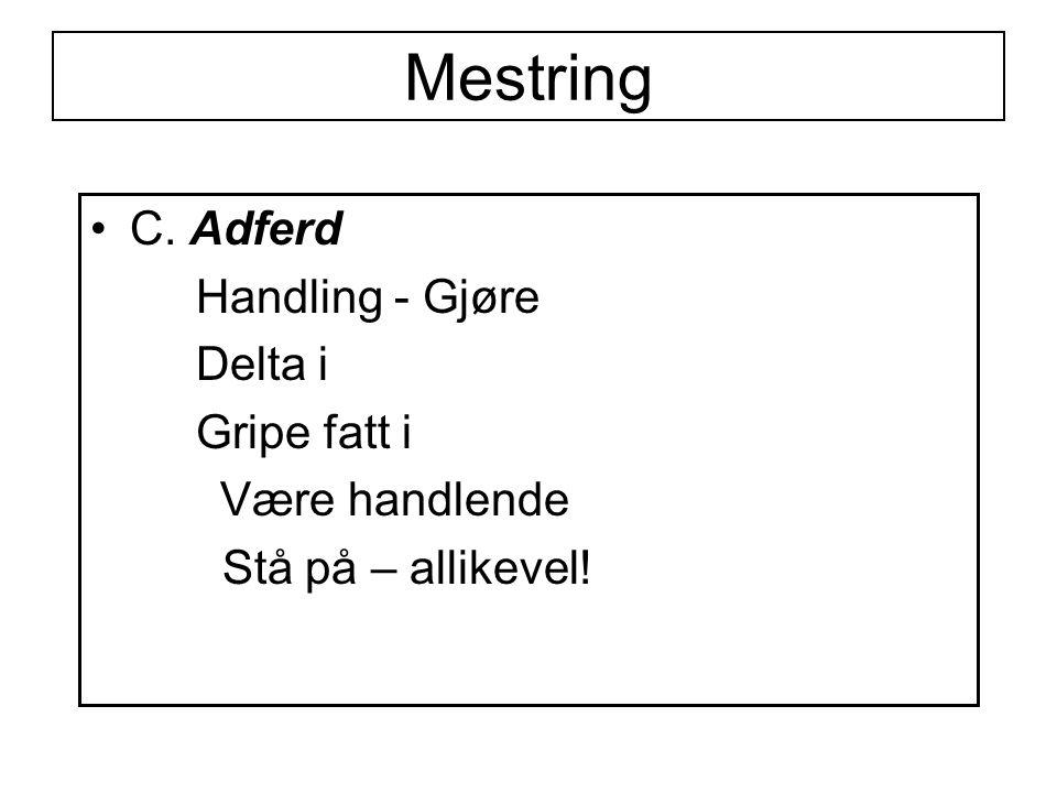 Mestring C. Adferd Handling - Gjøre Delta i Gripe fatt i Være handlende Stå på – allikevel!