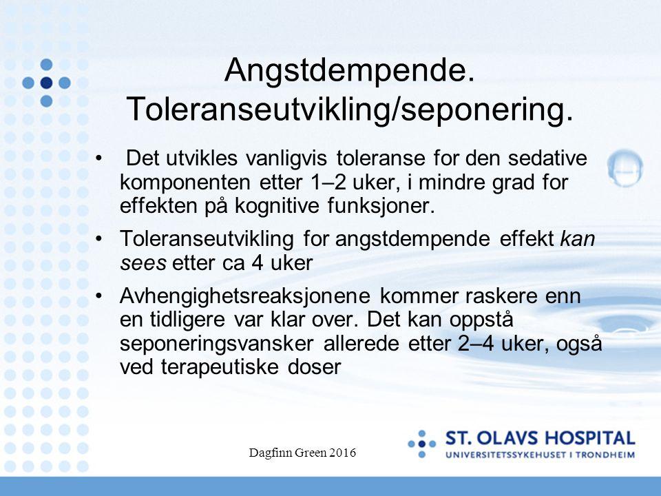 Dagfinn Green 2016 Angstdempende.Toleranseutvikling/seponering.