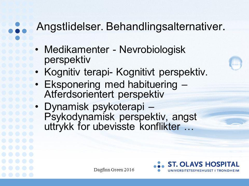 Dagfinn Green 2016 Angstlidelser. Behandlingsalternativer.