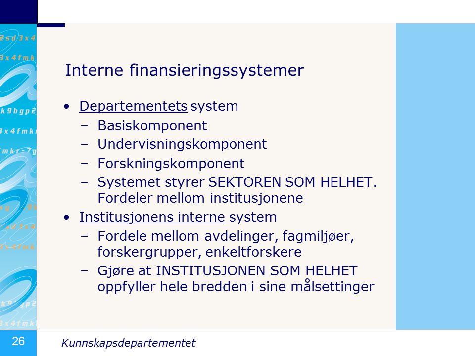 26 Kunnskapsdepartementet Interne finansieringssystemer Departementets system –Basiskomponent –Undervisningskomponent –Forskningskomponent –Systemet styrer SEKTOREN SOM HELHET.