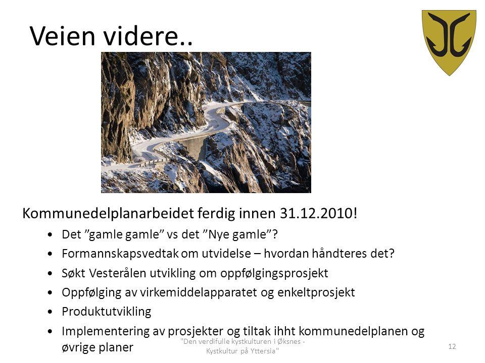 """Veien videre.. Kommunedelplanarbeidet ferdig innen 31.12.2010! Det """"gamle gamle"""" vs det """"Nye gamle""""? Formannskapsvedtak om utvidelse – hvordan håndter"""