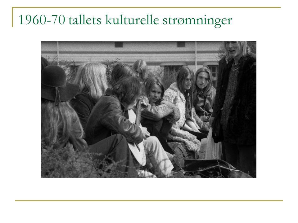 1960-70 tallets kulturelle strømninger