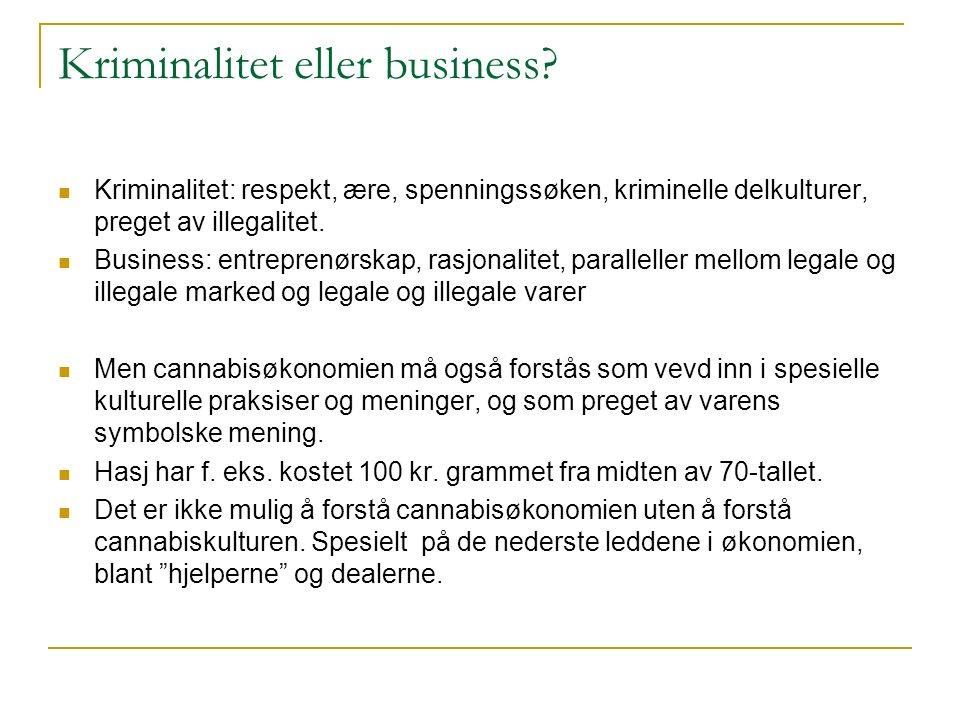 Kriminalitet eller business.