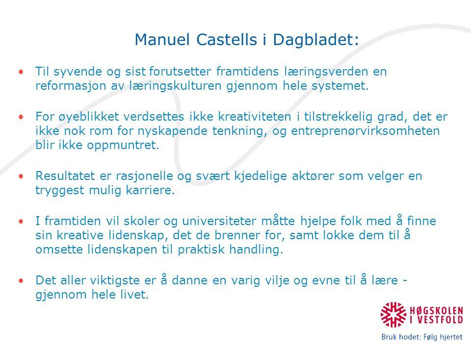 Manuel Castells i Dagbladet: Til syvende og sist forutsetter framtidens læringsverden en reformasjon av læringskulturen gjennom hele systemet.