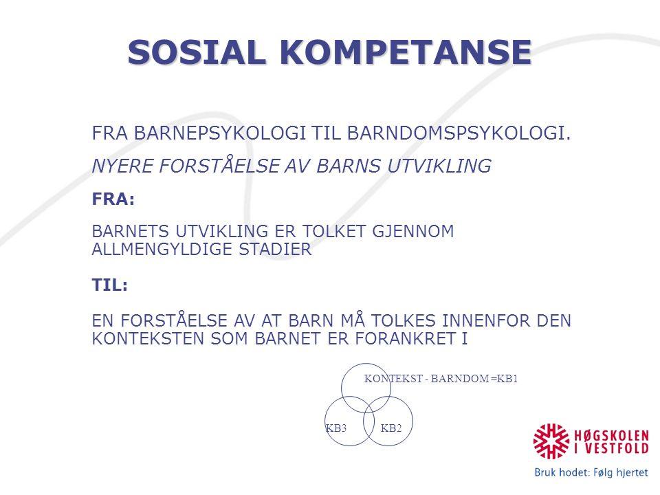SOSIAL KOMPETANSE FRA BARNEPSYKOLOGI TIL BARNDOMSPSYKOLOGI.