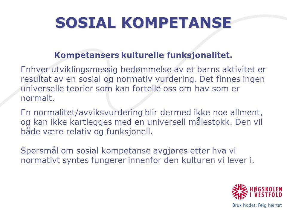 SOSIAL KOMPETANSE Kompetansers kulturelle funksjonalitet.