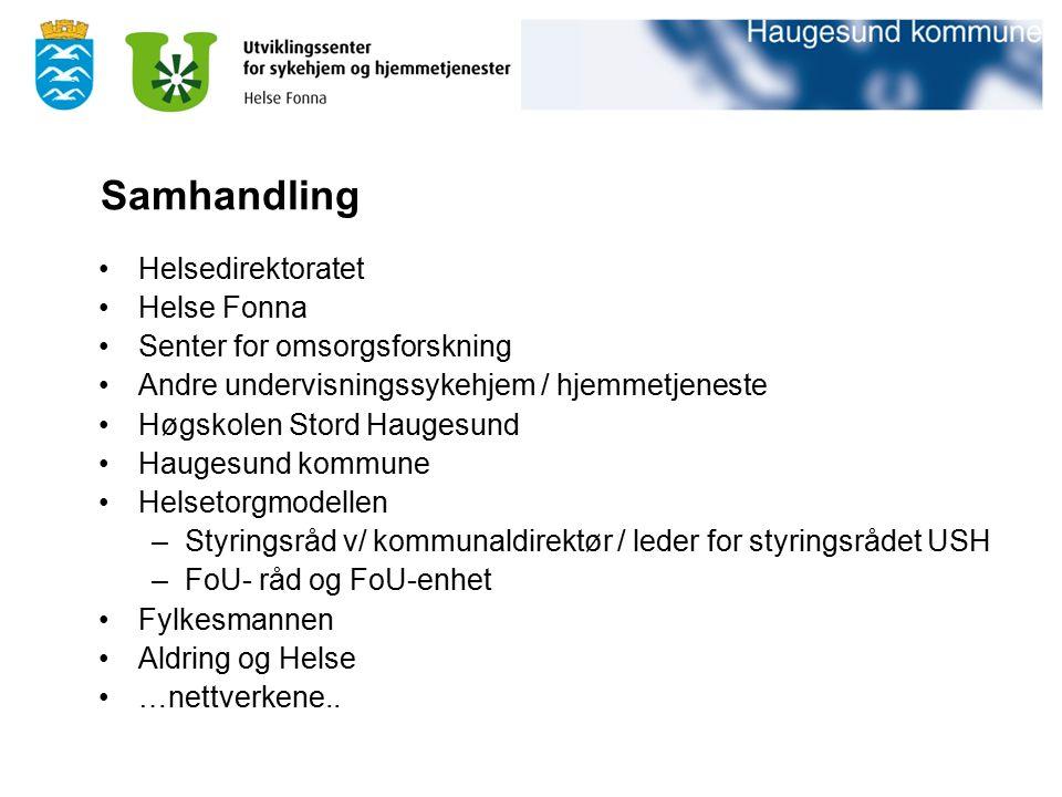 Samhandling Helsedirektoratet Helse Fonna Senter for omsorgsforskning Andre undervisningssykehjem / hjemmetjeneste Høgskolen Stord Haugesund Haugesund