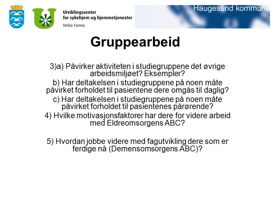 Gruppearbeid 3)a) Påvirker aktiviteten i studiegruppene det øvrige arbeidsmiljøet.