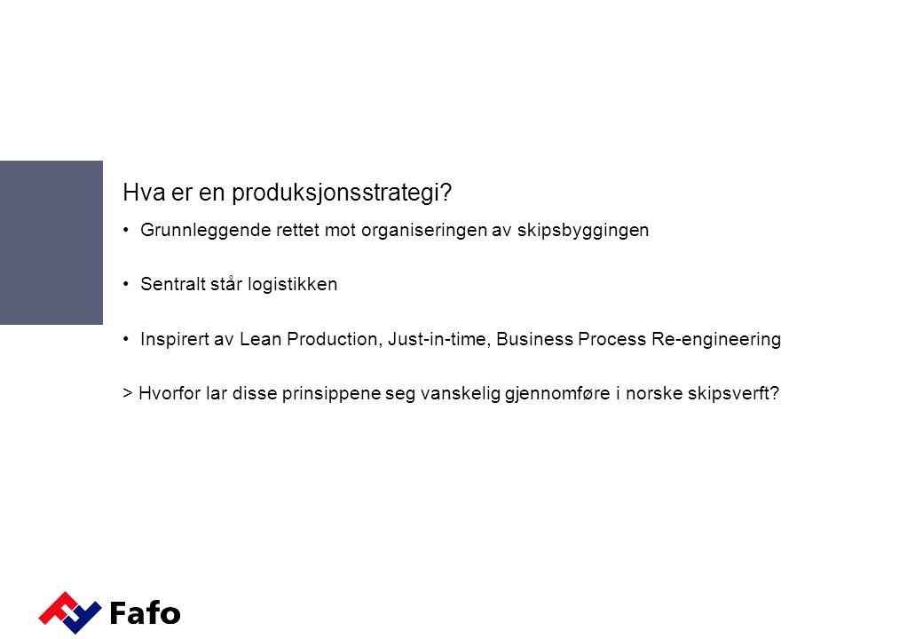 Easy Rider  Utstrakt underentreprise, fortrinnsvis ved kjøp av kapasitet i østeuropeiske skrogverft  Etablering av lokalt basert kontor i Øst-Europa som følger opp uteproduksjonen Produksjonsstrategi: Bygging av unike, avanserte fartøy basert på eget design Skrogproduksjon og annen delproduksjon (moduler) i Øst-Europa Utrustning i Norge Arbeidskraftstrategi: Kjernekompetanse på design Konkurransefortrinn: Satsning på kombinasjonen av design, prosjektering og produksjon i Norge Styrker: Lite investeringer forbundet med uteproduksjon Fleksibilitet i forhold til å kunne forflytte uteproduksjon geografisk Sårbarheter: Manglende kontroll med uteproduksjon Manglende koordinering mellom produksjon ute og hjemme Mulig økt gjennomløpningstid i prosjektene