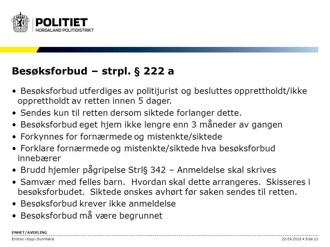 ENHET/AVDELING Endres i topp-/bunntekst20.09.2016 Side 11 Besøksforbud – strpl.