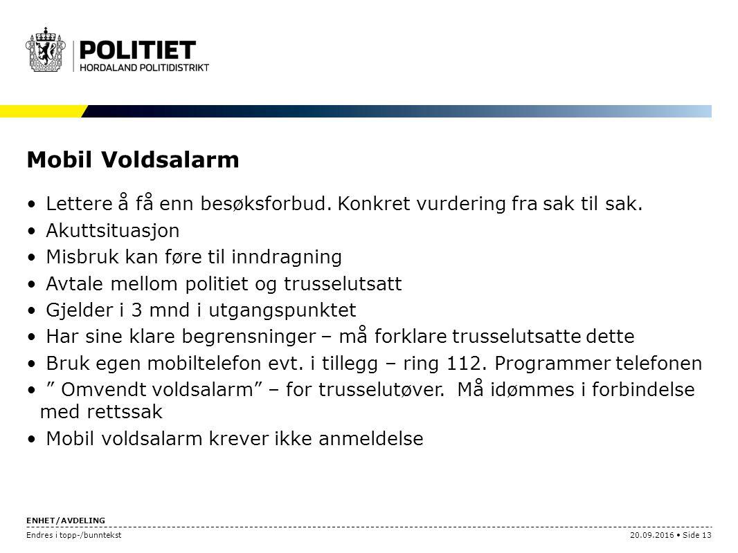 ENHET/AVDELING Endres i topp-/bunntekst20.09.2016 Side 13 Mobil Voldsalarm Lettere å få enn besøksforbud.